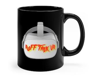 Ruff Talk VR 11oz Black Coffee Mug