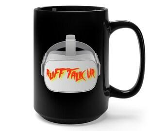 Ruff Talk VR 15oz Black Coffee Mug