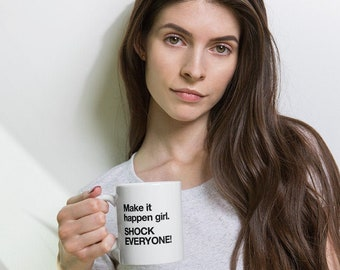 Shock Everyone - White Business & Designer Coffee Mug - Great Gift for Her.