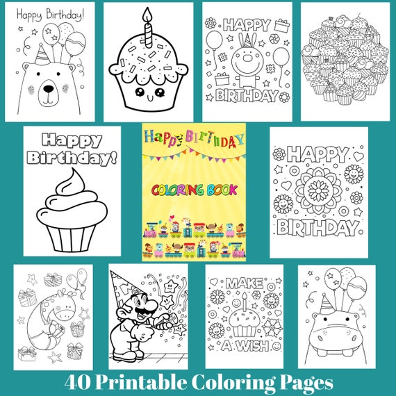 Happy Birthday Coloring Pages 40 Printable sheets. Great For