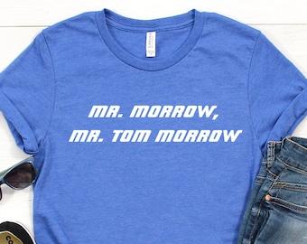 Mr. Tom Morrow Tomorrowland Magic Kingdom Disney World Vacation Family Men's Women's Shirt