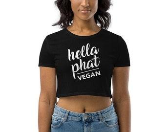 Hella Phat Vegan Organic Cotton Crop Top