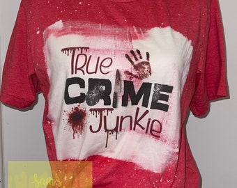 True Crime Junkie Bleached Tee Bella+Canvas, Halloween shirts, crime themed shirts, funny shirts