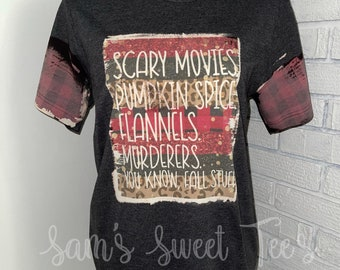 Scary Movies, Pumpkin Spice, Flannels, Murderers, You Know Fall Stuff, Halloween Fall Tee