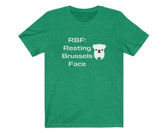 RBF:Resting Brussels Face T/brussels griffon shirt/funny Brussels griffon shirt/brussels mom gift/brussels dad gift/brussels funny shirt/USA