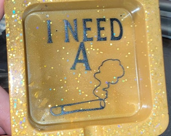 I Need a Smoke Ashtray