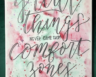 great things never came from comfort zones - calligraphy quote, canvas watercolor painting, 11x14