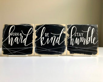 Work hard, Be kind, Stay humble, set of 3 calligraphy quotes, wood art board panels, acrylic paintings, 6x6
