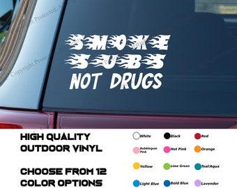 Smoke Subs Not Drugs Decal