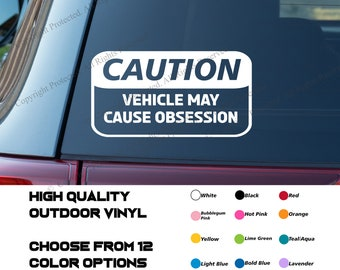 Caution May Cause Obsession Car Audio Decal