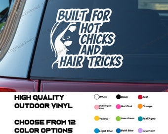 Built For Hot Chicks and Hair Tricks Decal