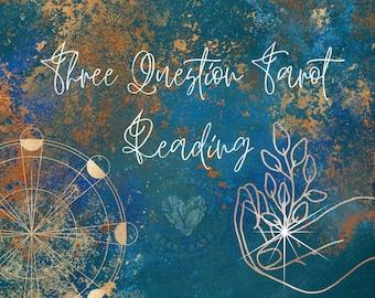 Detailed Three Question Tarot Reading