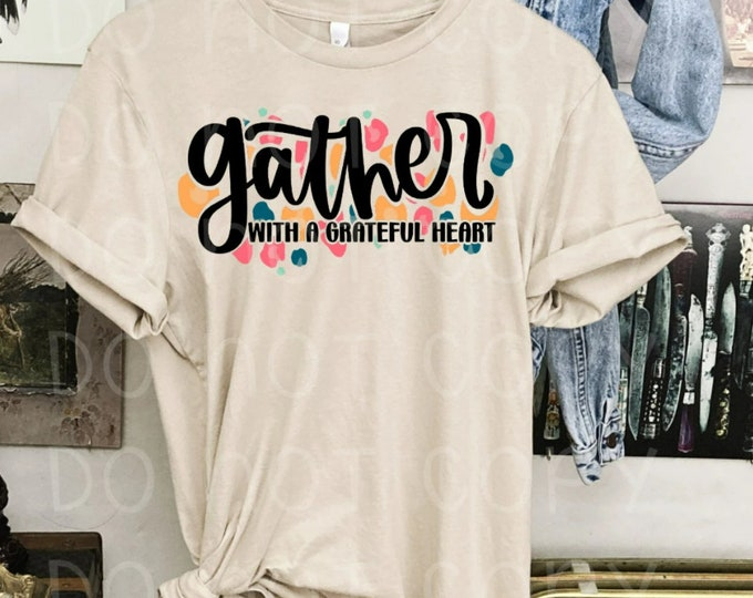 Gather with a Grateful Heart Tee