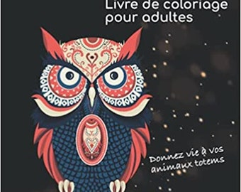 Totems: Coloring Book for Adults — Connecting with Your Totem Animal (50 drawings to color)