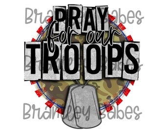 SUBLIMATION Transfer, Ready to Press, Pray For Our Troops