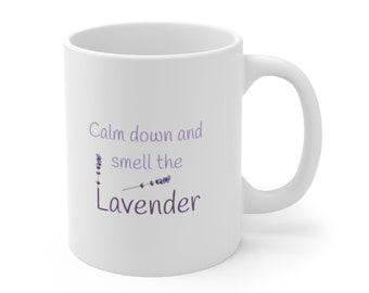 Calm down and smell the Lavender mug, lavender mug, lavender plant mug, white mug with purple text