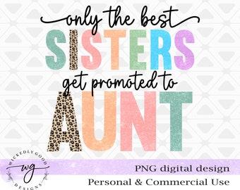 Vintage Sister Png | Only the Best Sisters Get Promoted to Aunt Sublimation Png | Digital Download | Leopard Print Design | Pregnancy Png