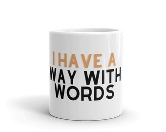I Have a Way With Words Writer Funny Mug