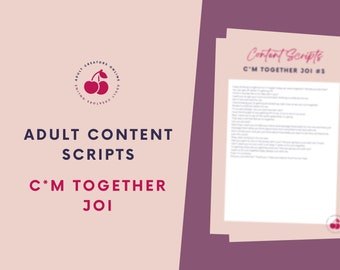 JOI Scripts C*m Together  | Adult Industry JOI Scripts  | Onlyfans JOI Scripts | Twitch Camgirl Snapchat Fansly Scripts