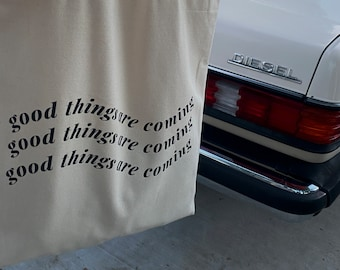 Good things are coming Tote