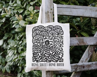 Home Sweet Home Birth tote bag (cloth tote bag for midwives, doulas, student midwives, birth workers, home birth families)