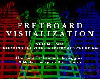 Fretboard Visualization - Volume Two: Breaking The Rules & Fretboard Chunking