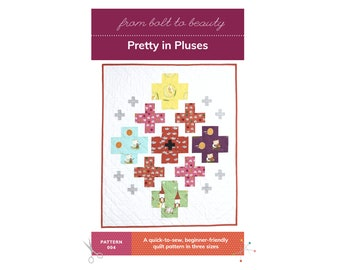 PDF Pretty in Pluses Beginner Quilt Pattern, by Michelle Cain of From Bolt to Beauty