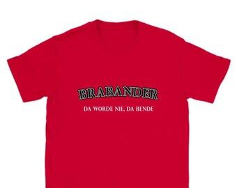 T-shirt. Brabander da worde nie, da gang