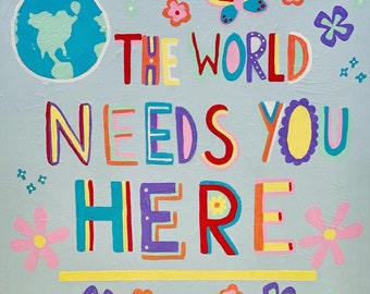 The World Needs Your Here Sticker