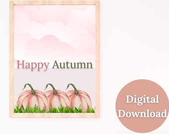Happy Autumn Printable Wall Art, Seasonal, Autumn, Fall, Seasonal Décor, Autumn Décor, Fall Décor, Pumpkins, Blush Pink, Cute Décor