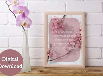 Life is Too Short Quote Printable Wall Art, Digital Floral Print, Inspirational Quote, Lifestyle Quote, Motivational Wall Art Décor
