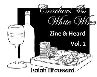 Crackers & White Wine Zine and Heard Volume 2