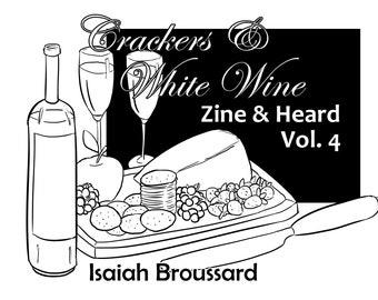 Crackers & White Wine Zine and Heard Volume 4