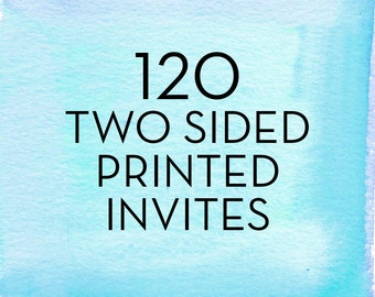 120, 5x7 Double Sided Invitations with White Envelopes *Professionally Printed