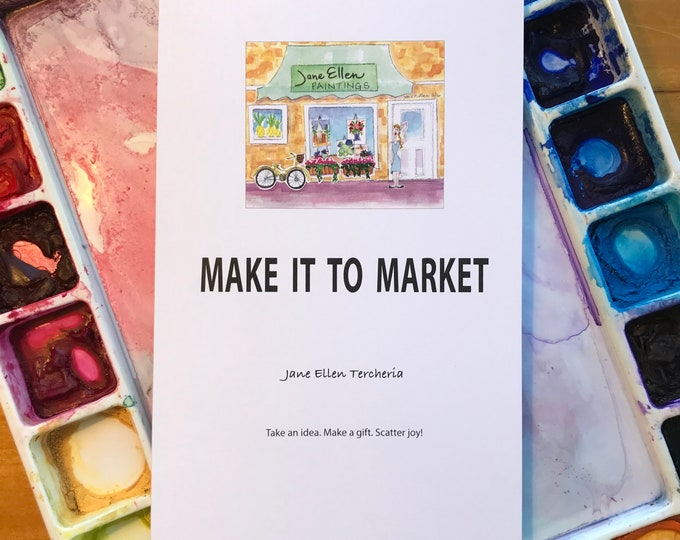 Make It To Market - by Jane Ellen Tercheria