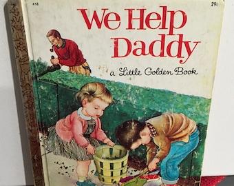 1962 We Help Daddy Little Golden Book B Edition (Eloise Wilkin Pictures)