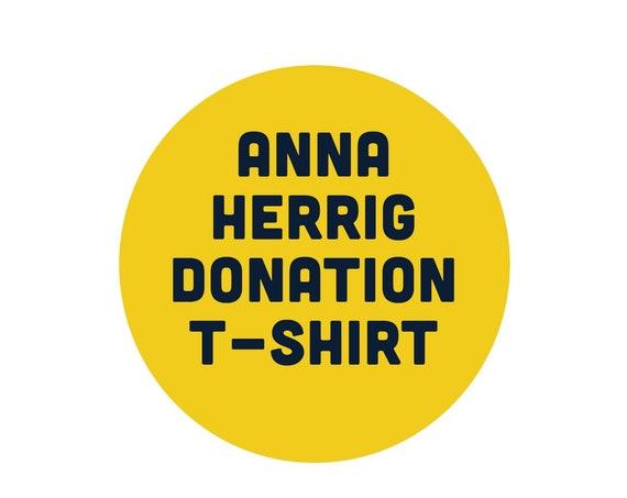 Anna Herrig Donation : Unisex T-Shirt