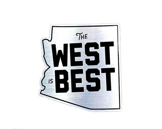 "The West is Best : 3"" Brushed Alloy Vinyl Sticker"