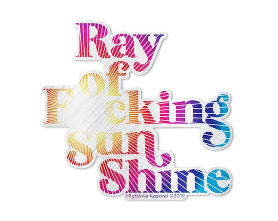 "Ray of F*cking Sunshine : 3"" Brushed Alloy Vinyl Sticker"