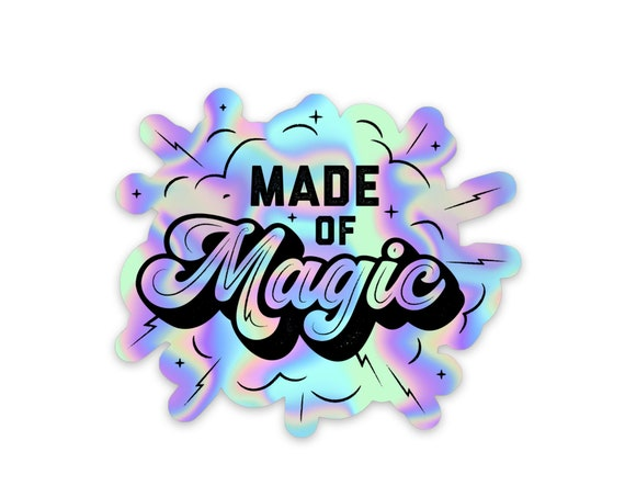"Made of Magic 3"" Holographic Vinyl Sticker"