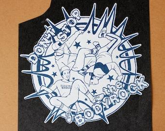 Don't Stop The Body Rock heat press transfer iron on for t-shirts, sweatshirts, Break Dance, old school hip hop
