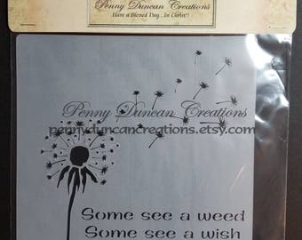 """Some See Weed a Some See a Wish Stencil 7""""x7"""""""