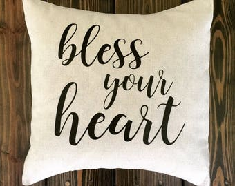 Bless Your Heart/ Southern Charm/ Southern Belle/ 18x18/ Pillow Covers/Funny/Accent/Bedroom/Living Room/Magnolia/Farmhouse/South/Bless It