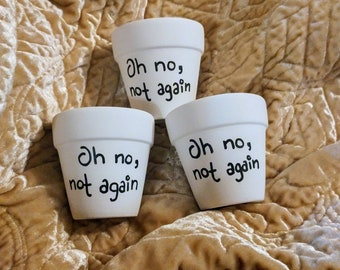 Oh No Not Again Planter Pot of Petunias Hitchhikers Guide to the Galaxy Douglas Adams Nerd Gift Housewarming Flower Pot Vase succulent