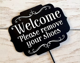 Please Remove Shoes Sign Welcome Remove Shoes Sign No Shoes Door Signs Door Sign Please Leave Your Shoes At The Door Garden Pick Yard Sign