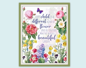Every CHILD is like a different kind of FLOWER | Inspirational Wall Decor | Illustration | Printable Art | Nursery | Quote | DIGITAL