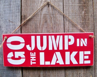 Signs, Go Jump In The Lake, Lake House Decor, Cabin Decor, Home Decor, Wall Hangings, Wood Signs, Handpainted, Rustic Porch Decor