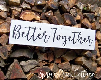 Better Together, Signs, Home Decor, Inspirational Sayings, Home Decor, Rustic, Wood Signs, Handpainted, Country Kitchen, Farmhouse Decor