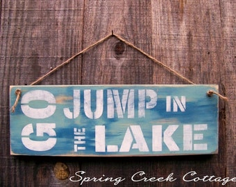 Signs, Go Jump In The Lake, Lake, Cabin, Home Decor, Rustic, Wood Signs, Handpainted