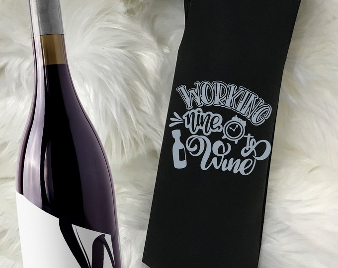 Vegan Leather Wine Tote, Best Friend Gift, Wine sleeve, Funny Wine Saying Gift